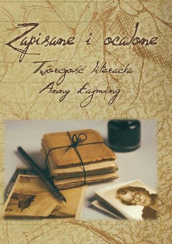Okładka książki Zapisane i ocalone. Twórczość literacka Anny Łajming
