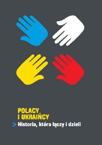 Okładka książki Polacy i Ukraińcy. Historia, która łączy i dzieli