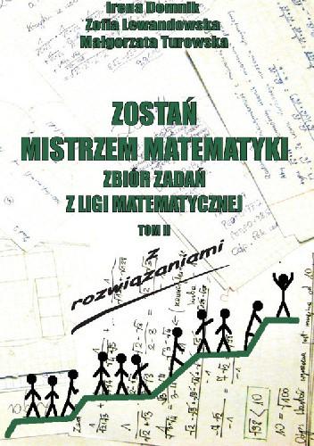 Okładka książki Zostań mistrzem matematyki. Zadania z ligii matematycznej z rozwiązaniami  t. II