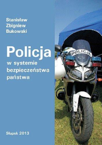 Okładka książki Policja w systemie bezpieczeństwa państwa