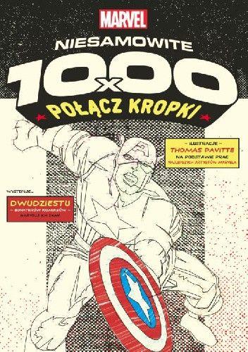 Okładka książki Niesamowite 1000x połącz kropki. Superbohaterowie Marvela