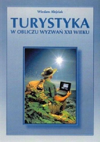 Okładka książki Turystyka w obliczu wyzwań XXI wieku