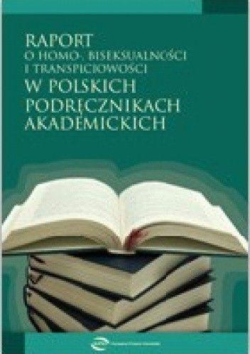 Okładka książki Raport o homo-, biseksualności i transpłciowości w polskich podręcznikach akademickich