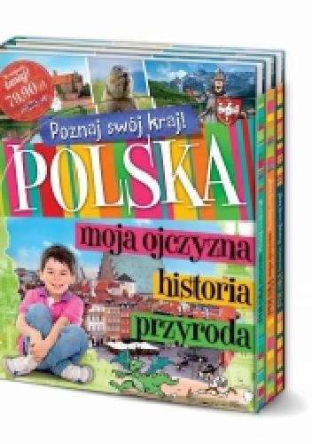 Okładka książki Poznaj swój kraj! Polska historia, przyroda, moja ojczyzna - pakiet.