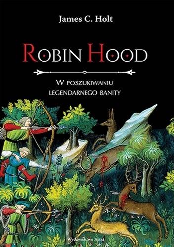Okładka książki Robin Hood. W poszukiwaniu legendarnego banity