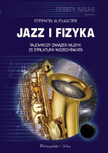 Okładka książki Jazz i fizyka. Tajemniczy związek muzyki ze strukturą Wszechświata