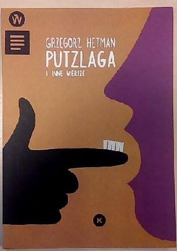 Okładka książki Putzlaga i inne wiersze