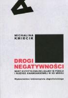 Droga negatywności. Nurt estetyczno-religijny w poezji i muzyce awangardowej w XX wieku
