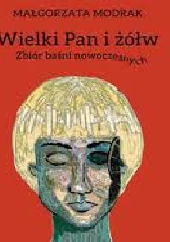Okładka książki Wielki Pan i żółw. Zbiór baśni nowoczesnych