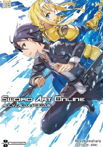 Okładka książki Sword Art Online 13 - Alicyzacja: Podział