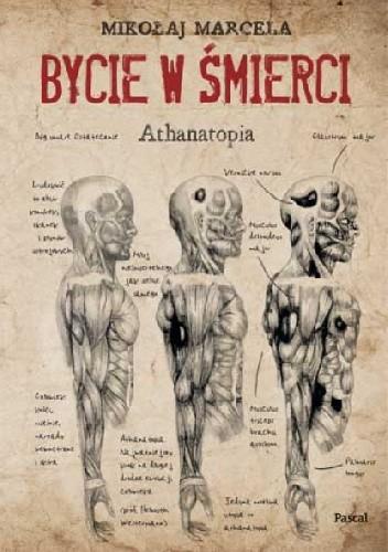 Okładka książki Bycie w śmierci. Athanatopia