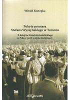 Pobyty prymasa Stefana Wyszyńskiego w Toruniu