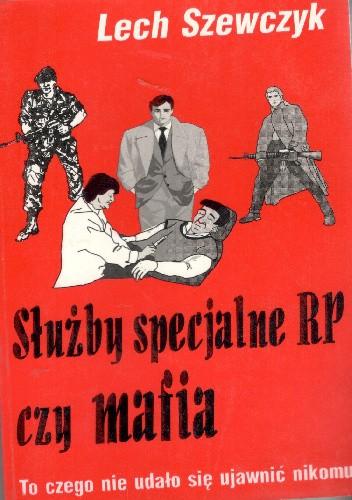 Okładka książki Służby specjalne RP czy mafia