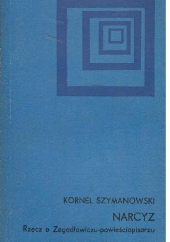 Okładka książki Narcyz .Rzecz o Zegadłowiczu-powieściopisarzu