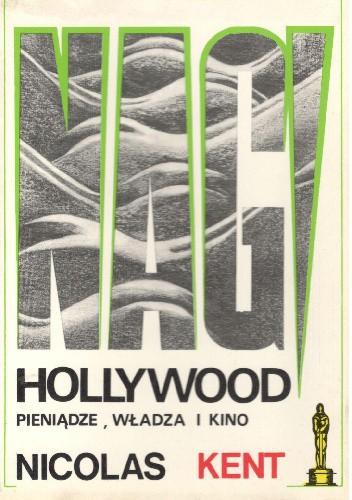 Okładka książki Nagi Hollywood pieniądze,władza i kino