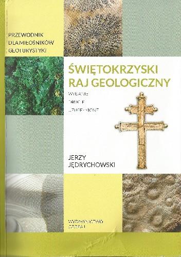 Okładka książki Świętokrzyski raj geologiczny. Przewodnik dla miłośników geoturystyki