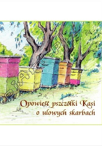 Okładka książki Opowieści pszczółki Kasi