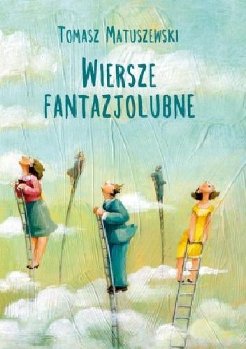 Okładka książki Wiersze fantazjolubne