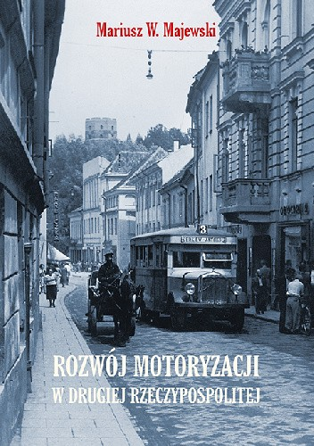 Okładka książki Rozwój motoryzacji w Drugiej Rzeczypospolitej