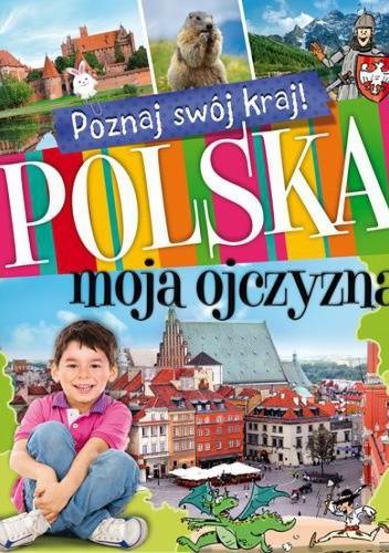 Okładka książki Polska, moja ojczyzna