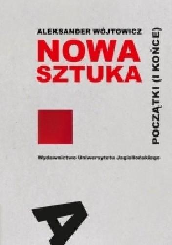 Okładka książki Nowa sztuka.  Początki (i końce)