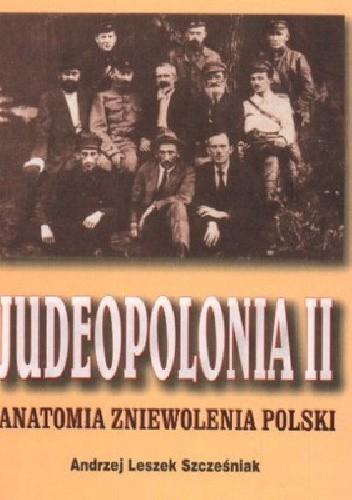 Okładka książki Judeopolonia II.Anatomia zniewolenia Polski