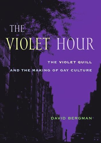 Okładka książki The Violet Hour: The Violet Quill and the Making of Gay Culture