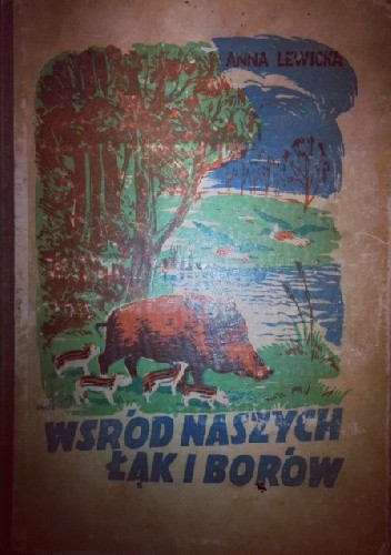 Okładka książki Wśród naszych łąk i borów. Obrazki z życia zwierząt