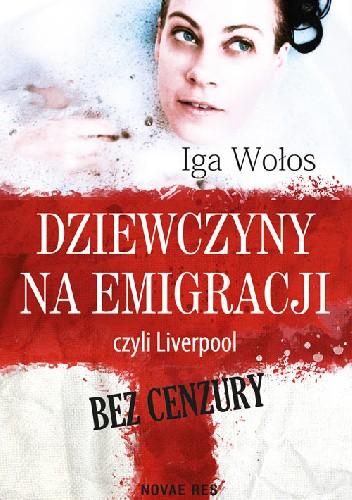 Okładka książki Dziewczyny na emigracji, czyli Liverpool bez cenzury