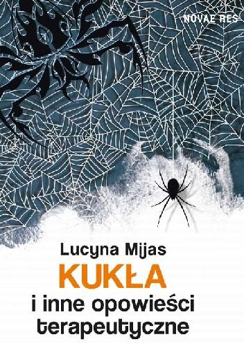 Okładka książki Kukła i inne opowieści terapeutyczne — Lucyna Mijas Kukła i inne opowieści terapeutyczne