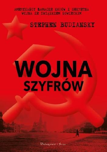 Okładka książki Wojna szyfrów. Amerykańcy łamacze kodów i sekretna wojna ze Związkiem Sowieckim