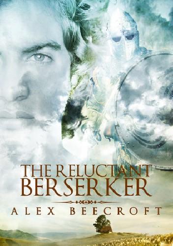 Okładka książki The Reluctant Berserker