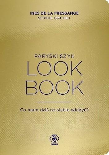 Okładka książki Paryski szyk. Look Book