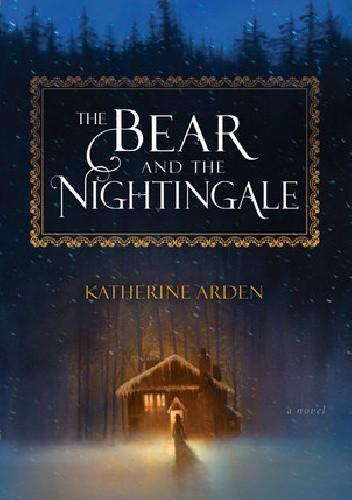 Okładka książki The Bear and the Nightingale