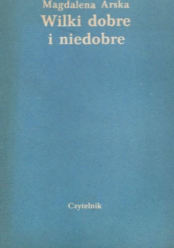 Okładka książki Wilki dobre i niedobre.Wspomnienie o Benedykcie Hertzu
