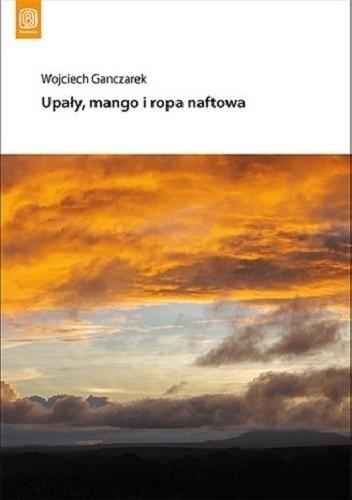 Okładka książki Upały, mango i ropa naftowa