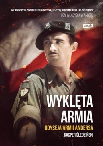 Okładka książki Wyklęta armia. Odyseja żołnierzy Andersa