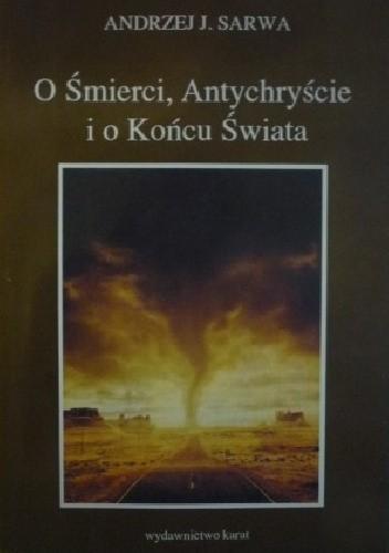 Okładka książki O Śmierci, Antychryście i o Końcu Świata