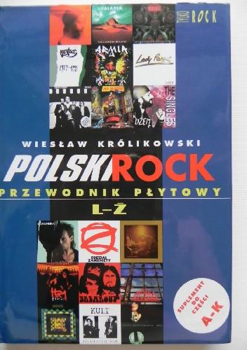 Okładka książki Polski rock. Przewodnik płytowy L-Ż
