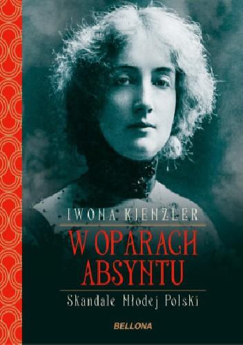 Okładka książki W oparach absyntu. Skandale Młodej Polski
