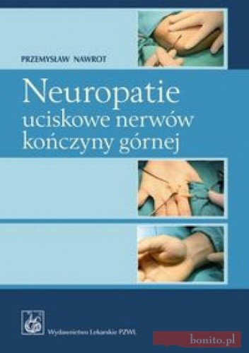 Okładka książki Neuropatie uciskowe nerwów kończyny górnej