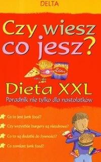 Okładka książki Czy wiesz co jesz Dieta XXL