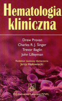 Okładka książki Hematologia kliniczna - Provan Drew, Singer Charles R.J., Baglin Trevor i inni