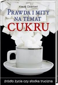 Okładka książki Prawda i mity na temat cukru