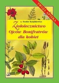 Okładka książki Ziołolecznictwo Ojców Bonifratrów dla kobiet