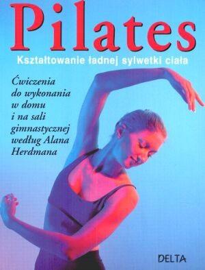 Okładka książki Pilates. Kształtowanie ładnej sylwetki ciała