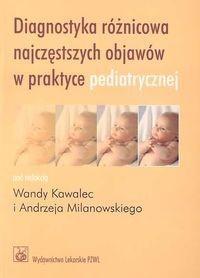 Okładka książki Diagnostyka różnicowa najczęstszych objawów w praktyce pedia
