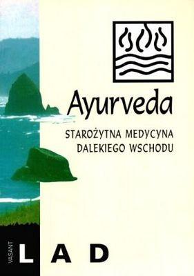 Okładka książki Ayurveda. Starożytna medycyna dalekiego wschodu