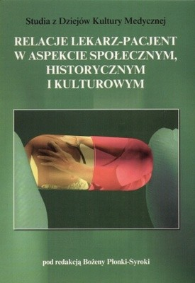Okładka książki Relacje lekarz-pacjent w aspekcie społecznym, historycznym i kulturowym