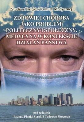 Okładka książki zdrowie i choroba jako problem polityczny i społeczny. Medycyna w kontekście działań państwa